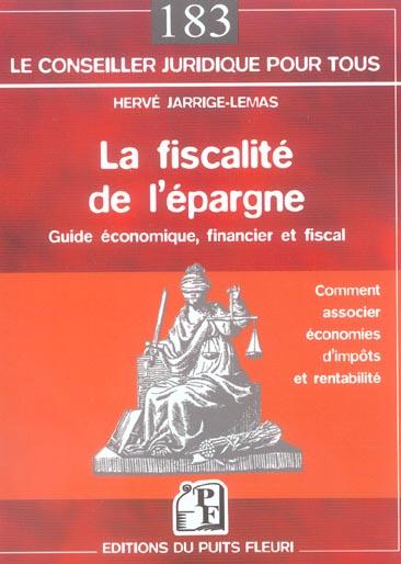 La Fiscalite De L'Epargne. Guide Economique, Financier Et Fiscal. Comment Associer Economies D'Impot