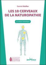 Vente Livre Numérique : Les 10 cerveaux de la naturopathie  - Daniel Kieffer