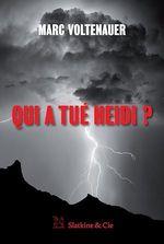 Vente EBooks : Qui a tué Heidi ?  - Marc Voltenauer