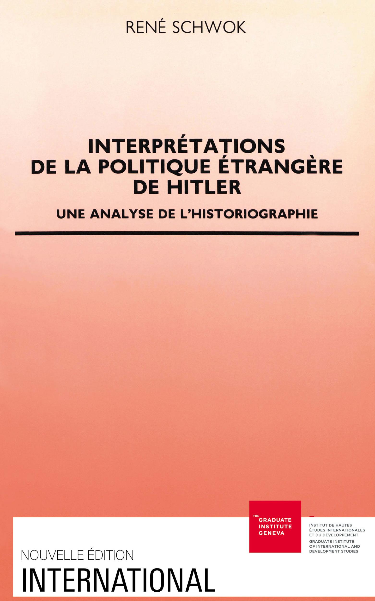 Interpretations de la politique etrangere d'hitler . une analyse de l historiographie