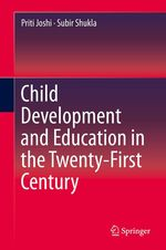 Child Development and Education in the Twenty-First Century  - Priti Joshi - Subir Shukla