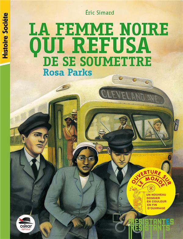 La femme noire qui refusa de se soumettre ; Rosa Parks