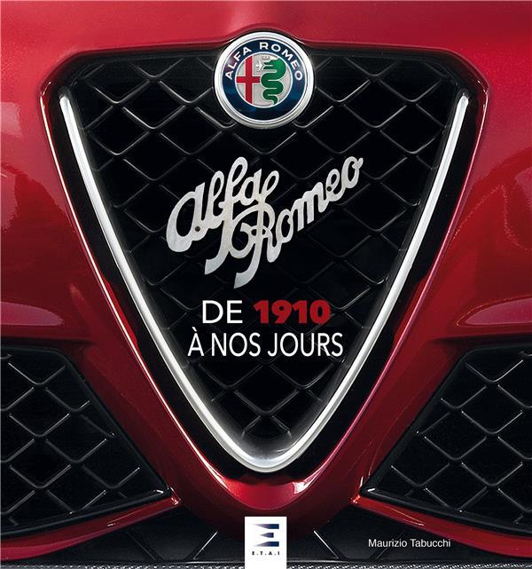 Alfa Romeo ; de 1910 à nos jours