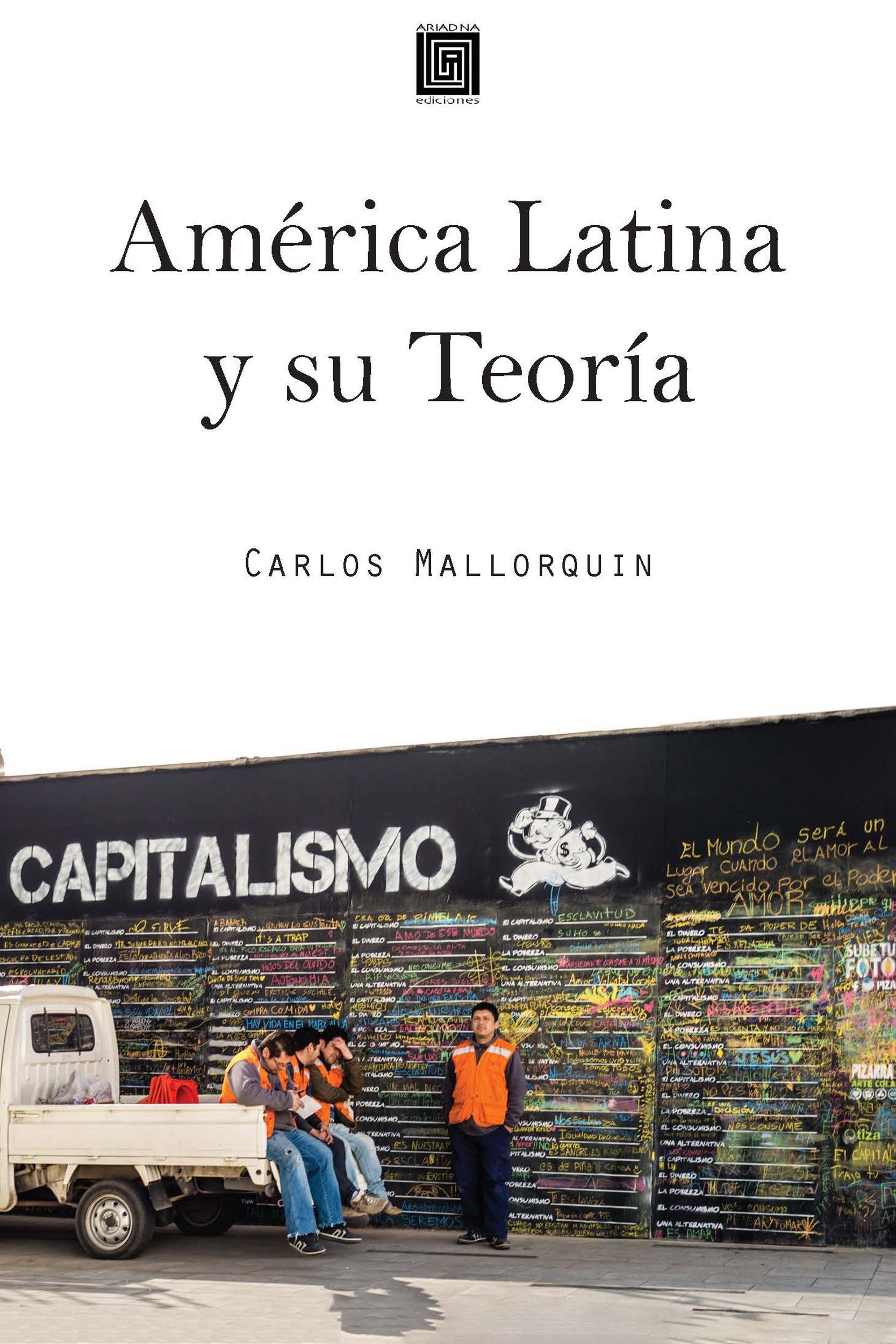 América Latina y su Teoría  - Carlos Mallorquin