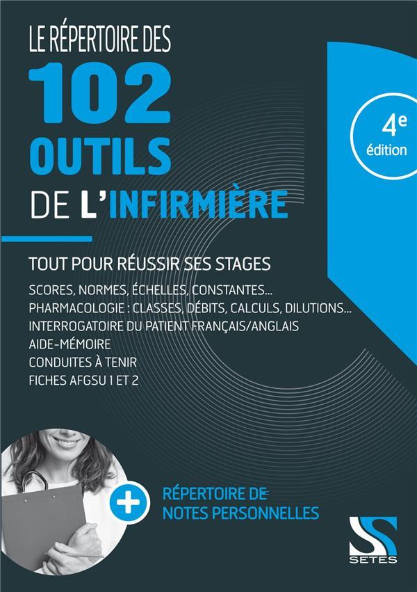 Le répertoire des 102 outils de l'infirmière ; tout pour réussir ses stages (4e édition)