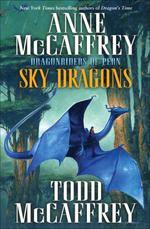 Sky Dragons  - Anne McCaffrey Todd McCaffrey