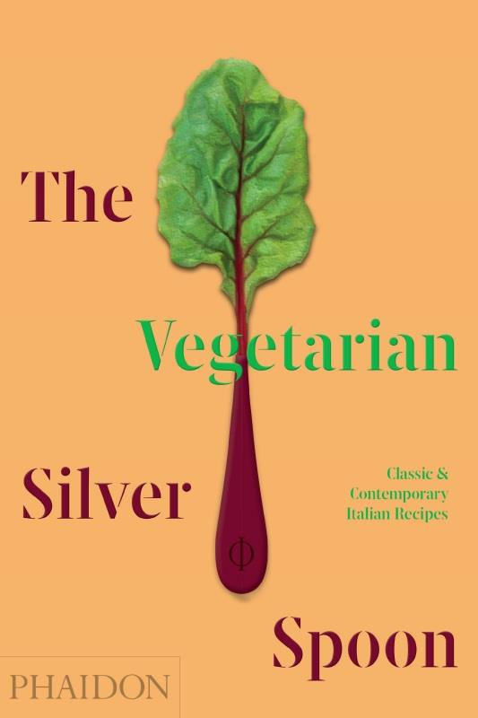 THE VEGETARIAN SILVER SPOON  -  CLASSIC AND CONTEMPORARY ITALIAN RECIPES