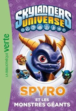Skylanders Universe T.1 ; Spyro et les monstres géants