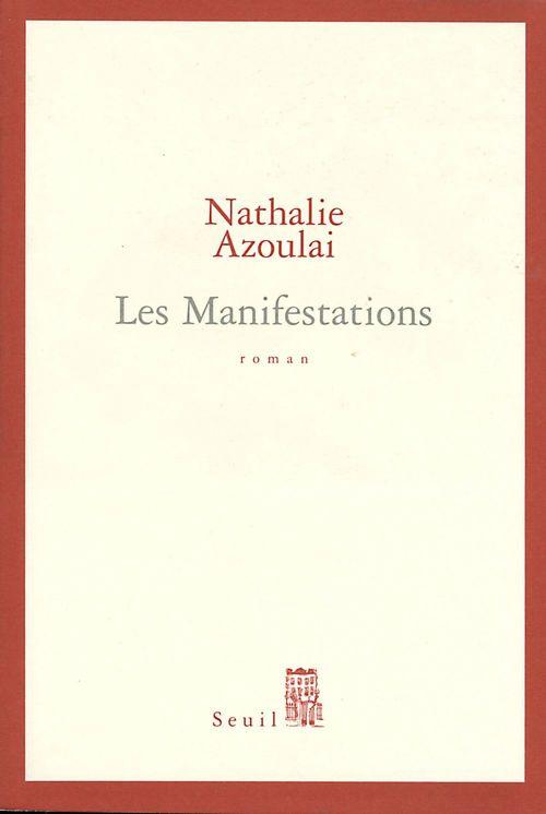 Les Manifestations  - Nathalie AZOULAI