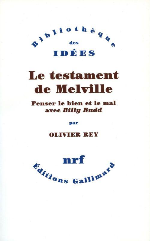 Le testament de Melville ; penser le bien et le mal avec