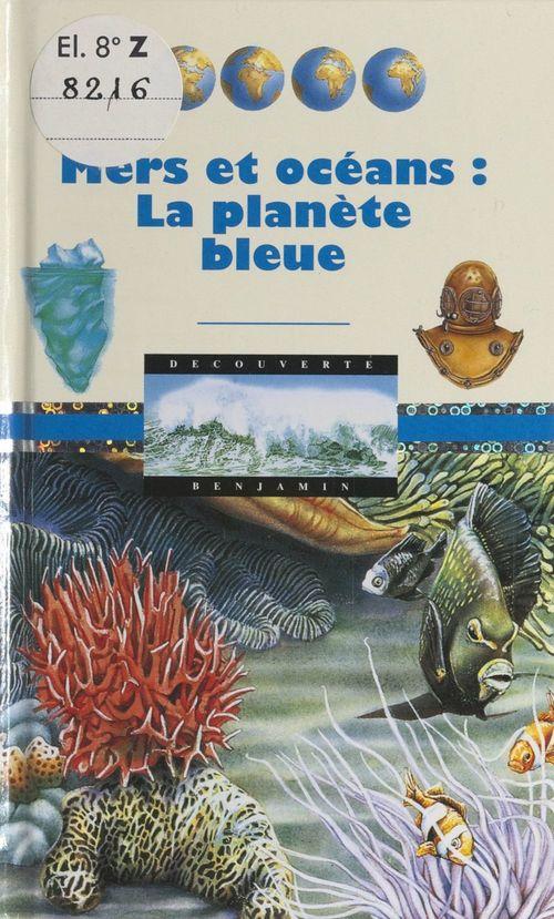 Mers et océans : la planète bleue