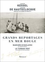 Vente Livre Numérique : Grands reportages en mer Rouge  - Joseph Kessel - Xavier De hauteclocque