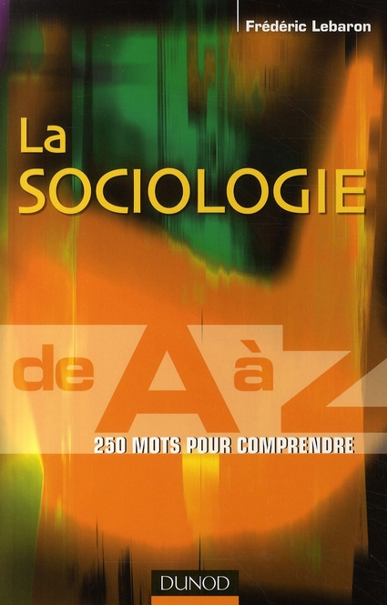 La Sociologie De A A Z - 250 Mots Pour Comprendre