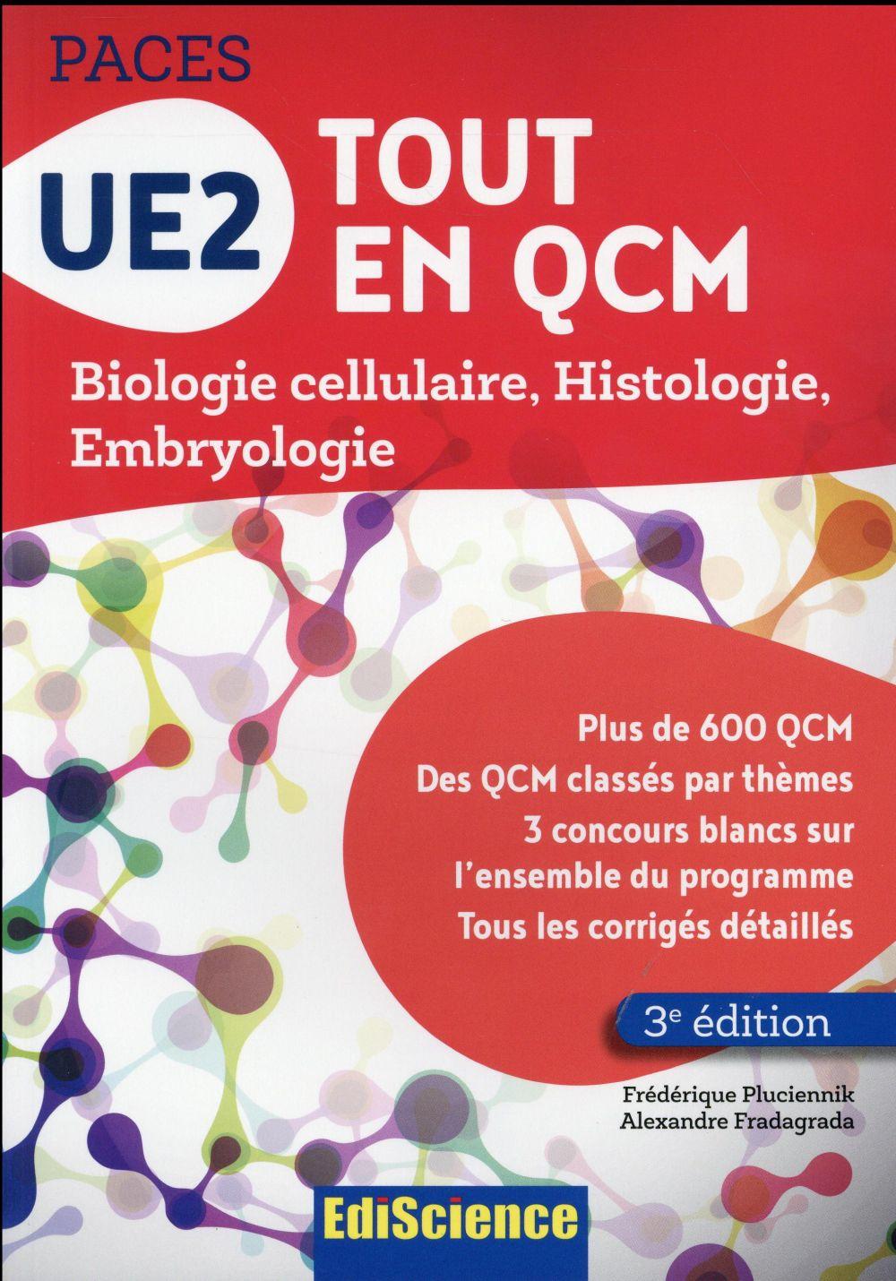 UE2 tout en QCM ; biologie cellulaire, histologie, embryologie (3e édition)