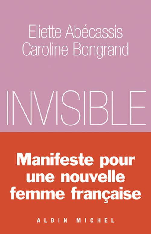Le corset invisible ; manifeste pour une nouvelle femme française