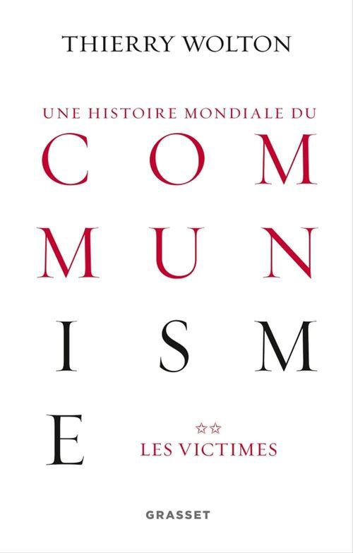 Une histoire mondiale du communisme t.2 ; les victimes