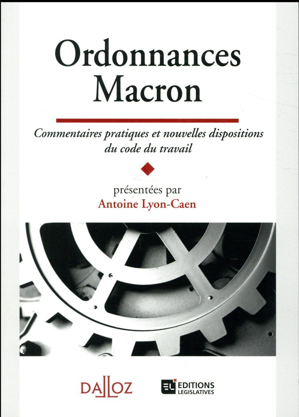 Ordonnances Macron ; commentaires pratiques et nouvelles dispositions du code du travail