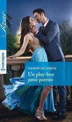 Vente Livre Numérique : Un play-boy pour patron  - Sharon Kendrick