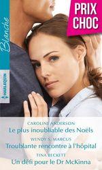 Vente EBooks : Le plus inoubliable des Noël - Troublante rencontre à l'hôpital - Un défi pour le Dr McKinna  - Caroline Anderson - Tina Beckett