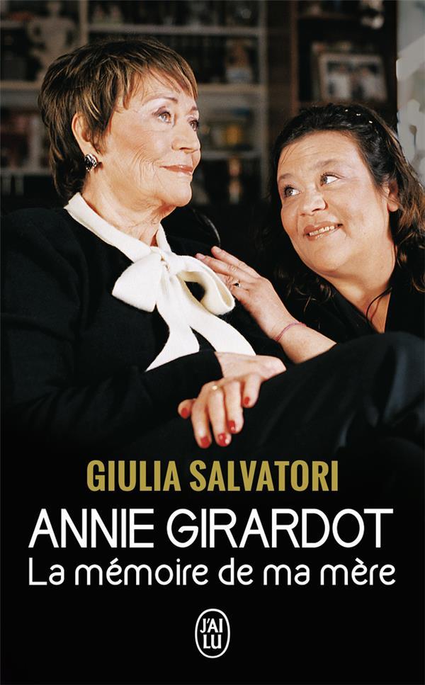 Annie Girardot ; la mémoire de ma mère
