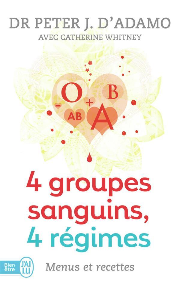 4 groupes sanguins, 4 régimes ; menus et recettes