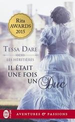 Les heritieres - 1 - il etait une fois un duc  - Tessa Dare