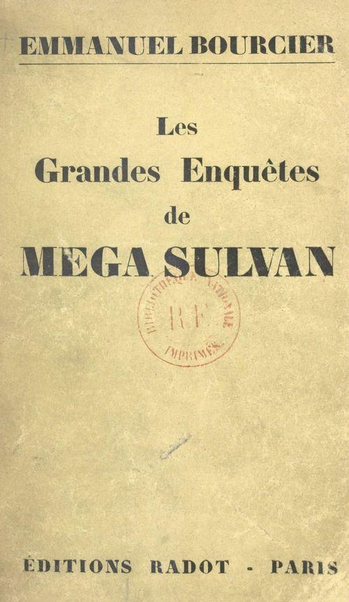 Les grandes enquêtes de Mega Sulvan  - Emmanuel Bourcier