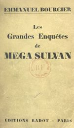 Les grandes enquêtes de Mega Sulvan