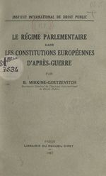 Le régime parlementaire dans les constitutions européennes d'après guerre  - Boris Mirkine-Guetzévitch
