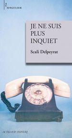 Vente EBooks : Je ne suis plus inquiet  - Scali Delpeyrat