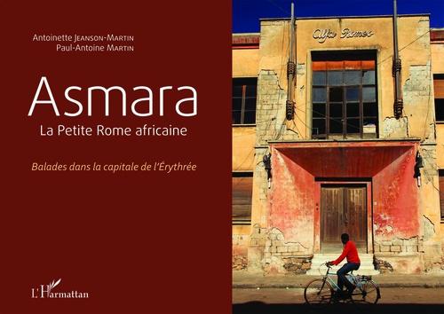 Asmara ; la petite Rome africaine ; balades dans la capitale de l'Erythrée