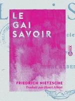 Vente Livre Numérique : Le Gai Savoir  - Friedrich Nietzsche
