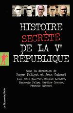 Vente Livre Numérique : Histoire secrète de la Ve République  - Francis ZAMPONI - Martine ORANGE - Renaud LECADRE - Rémi Kauffer - François Malye
