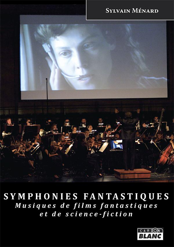 Symphonies fantastiques ; musiques de films fantastiques et de science-fiction