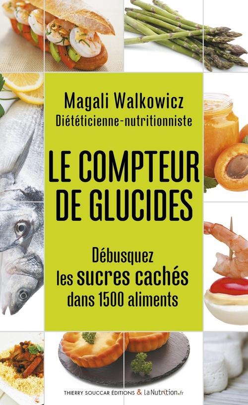 Le compteur de glucides  - Magali Walkowicz