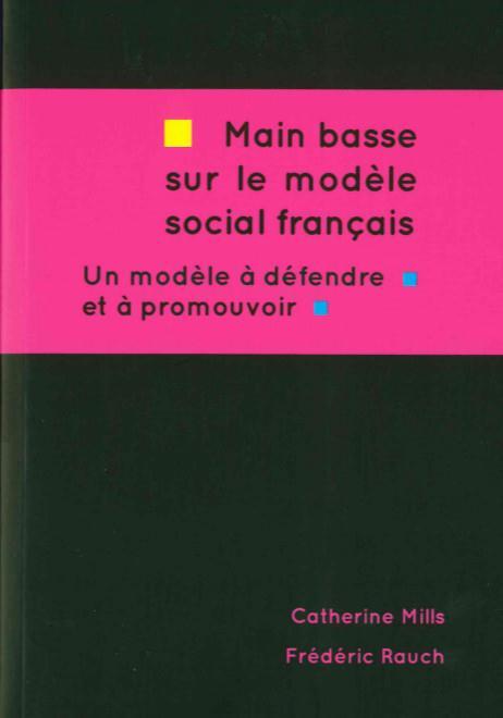 Main basse sur le modèle social français ; un modèle à défendre et à promouvoir
