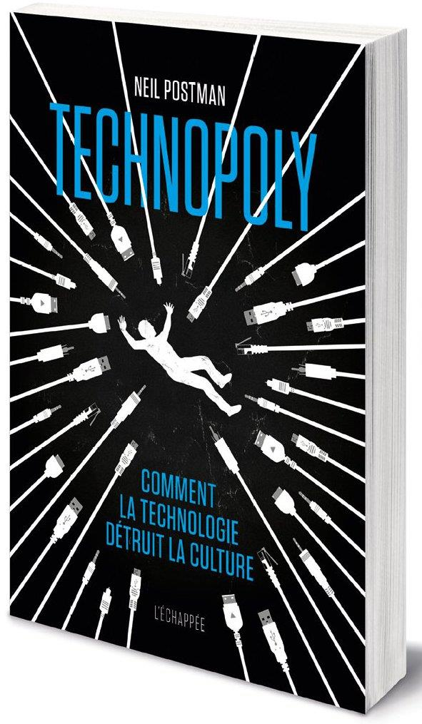 Technopoly ; comment la technologie détruit la culture