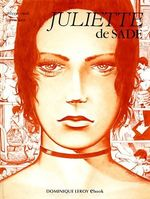Juliette de Sade en BD, volume 1  - D.-A.-F. De Sade - Philippe Cavell - Francis Leroi