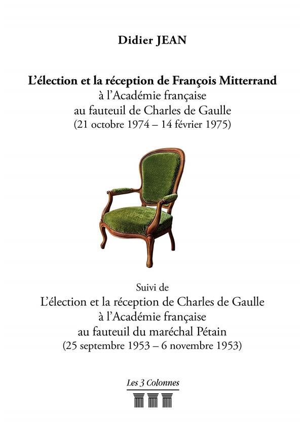 L'élection et la reception de François Mitterrand à l'académie française