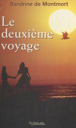 Le deuxième voyage  - Sandrine de Montmort