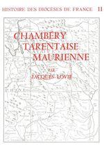 Histoire des diocèses de France - Les diocèses de Chambery - Tarentaise Maurienne  - Jacques Lovie