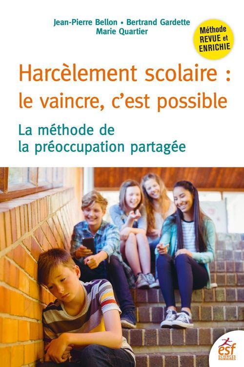 harcèlement scolaire : le vaincre, c'est possible ; la méthode de la préoccupation partagée (3e édition)