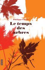 Le temps des arbres  - Philippe Fiévet