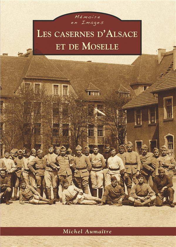 Les casernes d'Alsace et de Moselle