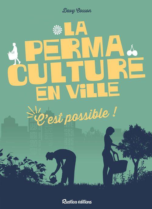 La permaculture en ville ; c'est possible !