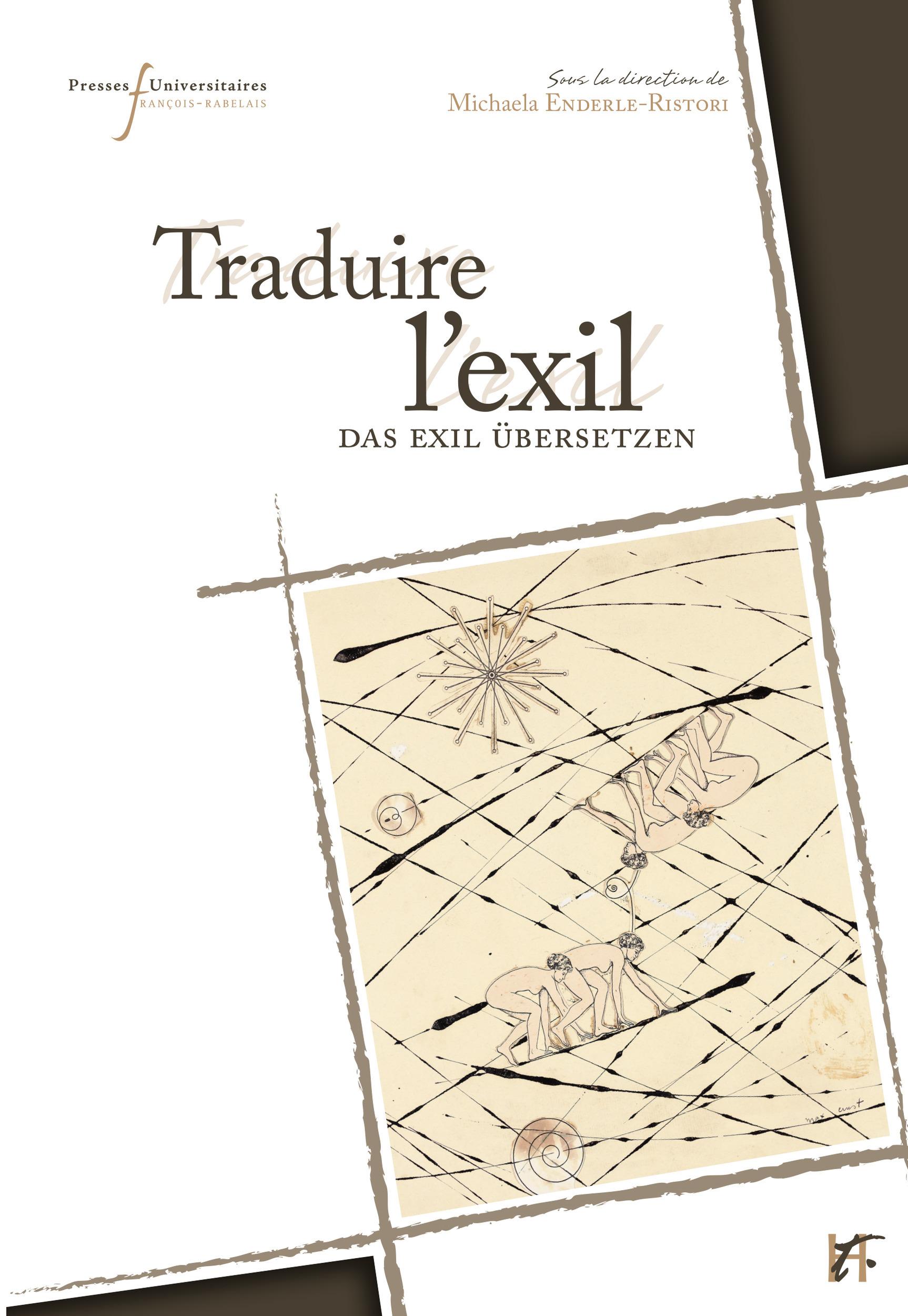 Traduire l'exil ; textes, identtiés et histoire dans l'espace franco-allemand (1933-1945)