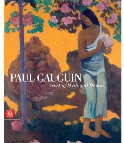 Paul Gauguin ; artist of myth and dream