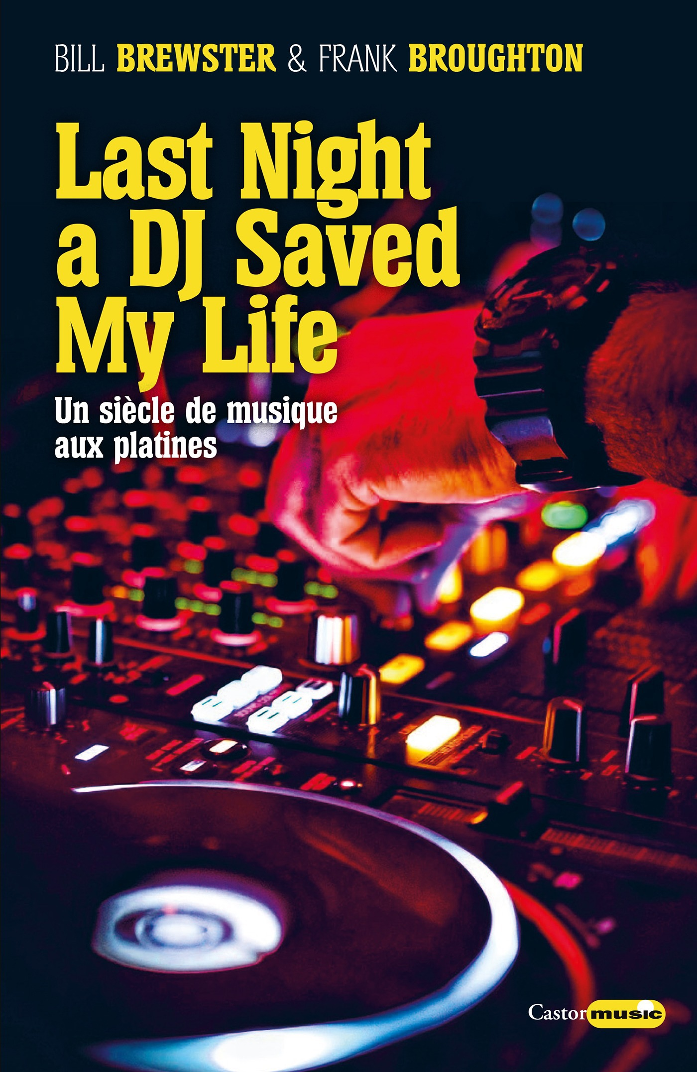 Last night a DJ saved my life ; la saga du disc-jockey
