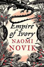 Vente EBooks : Empire of Ivory (The Temeraire Series, Book 4)  - Naomi Novik