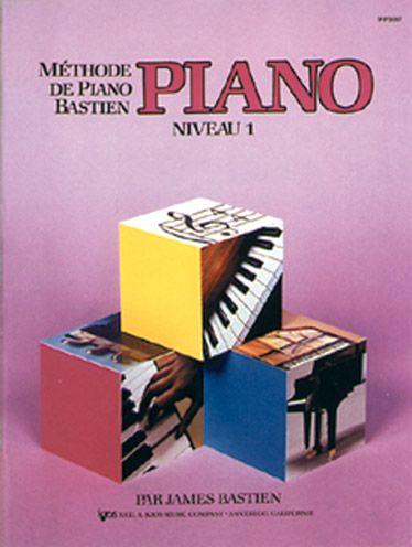 Methode De Piano Bastien : Piano, Niveau 1